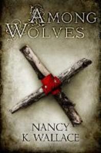 Among Wolves - Nancy K. Wallace - cover