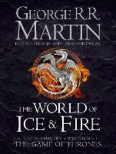 Ebook in inglese World of Ice and Fire: The Untold History of Westeros and the Game of Thrones Antonsson, Linda , Garcia Jr., Elio M. , Martin, George R. R.