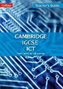 Cambridge IGCSE (TM) ICT Teacher Guide - Paul Clowrey,Colin Stobart - cover