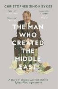 Ebook in inglese The Man Who Created the Middle East Sykes, Christopher Simon