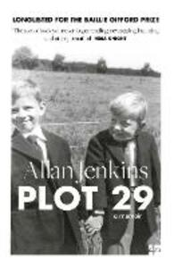 Plot 29: A Memoir: Longlisted for the Baillie Gifford and Wellcome Book Prize - Allan Jenkins - cover