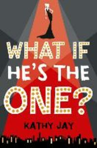 Ebook in inglese What If He's the One: Kathy Jay Jay, Kathy