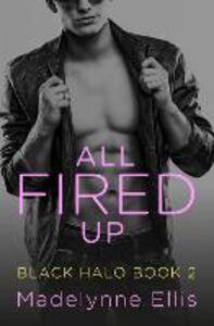 Foto Cover di All Fired Up (Black Halo, Book 2), Ebook inglese di Madelynne Ellis, edito da HarperCollins Publishers