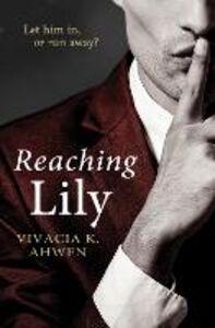 Ebook in inglese Reaching Lily Ahwen, Vivacia K