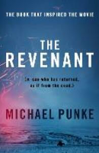 The Revenant: The Bestselling Book That Inspired the Award-Winning Movie - Michael Punke - cover