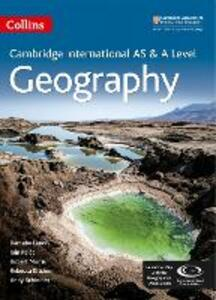 Cambridge International AS & A Level Geography Student's Book - Barnaby J. Lenon,Iain Palot,Robert Morris - cover