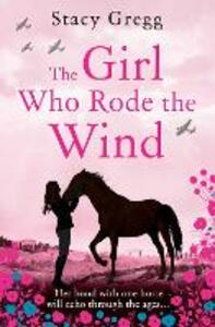 The Girl Who Rode the Wind - Stacy Gregg - cover