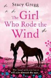 Foto Cover di The Girl Who Rode the Wind, Ebook inglese di Stacy Gregg, edito da HarperCollins Publishers