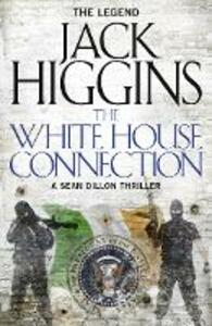 The White House Connection - Jack Higgins - cover