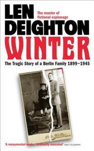 Winter: The Tragic Story of a Berlin Family, 1899-1945 - Len Deighton - cover
