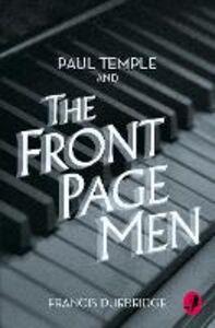 Foto Cover di Paul Temple and the Front Page Men, Ebook inglese di Francis Durbridge, edito da HarperCollins Publishers