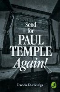 Foto Cover di Send for Paul Temple Again! (A Paul Temple Mystery), Ebook inglese di Francis Durbridge, edito da HarperCollins Publishers