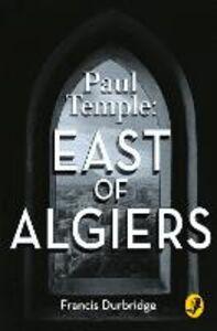 Foto Cover di East of Algiers, Ebook inglese di Francis Durbridge, edito da HarperCollins Publishers