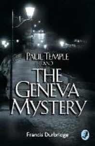 Foto Cover di Paul Temple and the Geneva Mystery, Ebook inglese di Francis Durbridge, edito da HarperCollins Publishers