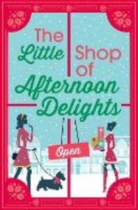 Foto Cover di The Little Shop of Afternoon Delights, Ebook inglese di AA.VV edito da HarperCollins Publishers