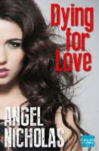 Ebook in inglese Dying for Love Nicholas, Angel