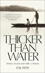 Thicker Than Water: History, Secrets and Guilt: a Memoir - Cal Flyn - cover