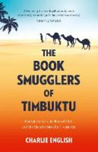 Ebook in inglese The Book Smugglers of Timbuktu English, Charlie