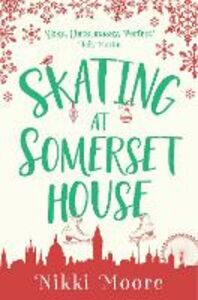 Ebook in inglese Skating at Somerset House (A Christmas Short Story): Love London Series Moore, Nikki