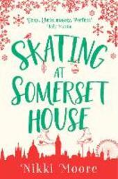 Skating at Somerset House (A Christmas Short Story): Love London Series
