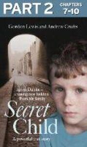 Foto Cover di Secret Child, Part 2 of 3, Ebook inglese di Andrew Crofts,Gordon Lewis, edito da HarperCollins Publishers