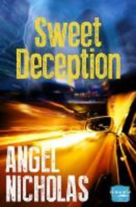 Sweet Deception: Harperimpulse Romantic Suspense - Angel Nicholas - cover