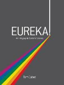 Eureka!: An Infographic Guide to Science - Tom Cabot - cover