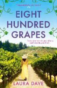Foto Cover di Eight Hundred Grapes, Ebook inglese di Laura Dave, edito da HarperCollins Publishers
