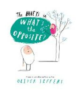 What's the Opposite? - Oliver Jeffers - cover