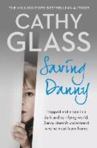 Foto Cover di Saving Danny, Ebook inglese di Cathy Glass, edito da HarperCollins Publishers