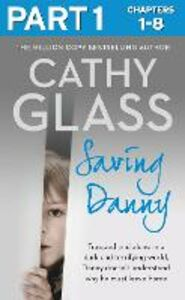 Ebook in inglese Saving Danny: Part 1 of 3 Glass, Cathy