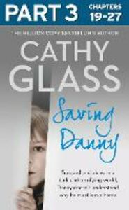 Ebook in inglese Saving Danny: Part 3 of 3 Glass, Cathy