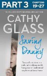 Foto Cover di Saving Danny: Part 3 of 3, Ebook inglese di Cathy Glass, edito da HarperCollins Publishers