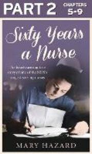 Foto Cover di Sixty Years a Nurse: Part 2 of 3, Ebook inglese di Mary Hazard, edito da HarperCollins Publishers