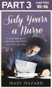 Sixty Years a Nurse: Part 3 of 3