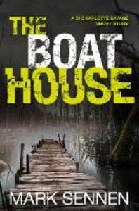 Foto Cover di The Boat House (A DI Charlotte Savage Short Story), Ebook inglese di Mark Sennen, edito da HarperCollins Publishers