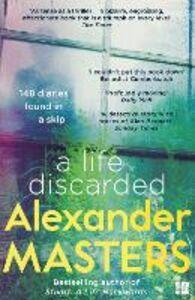 Foto Cover di A Life Discarded, Ebook inglese di Alexander Masters, edito da HarperCollins Publishers