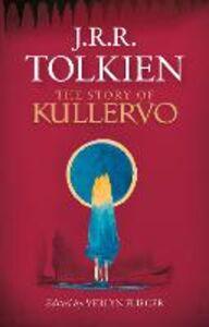 Foto Cover di The Story of Kullervo, Ebook inglese di Verlyn Flieger,J. R. R. Tolkien, edito da HarperCollins Publishers