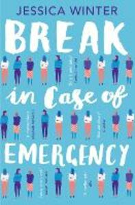 Foto Cover di Break In Case of Emergency, Ebook inglese di Jessica Winter, edito da HarperCollins Publishers