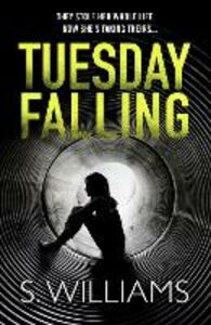 Foto Cover di Tuesday Falling, Ebook inglese di S. Williams, edito da HarperCollins Publishers