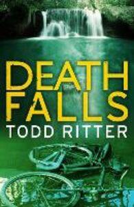 Foto Cover di Death Falls, Ebook inglese di Todd Ritter, edito da HarperCollins Publishers