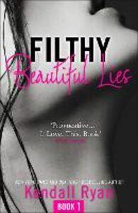 Ebook in inglese Filthy Beautiful Lies (Filthy Beautiful Series, Book 1) Ryan, Kendall
