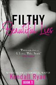 Filthy Beautiful Lies - Kendall Ryan - cover