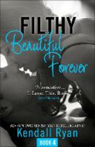 Ebook in inglese Filthy Beautiful Forever (Filthy Beautiful Series, Book 4) Ryan, Kendall