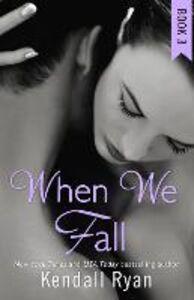 Foto Cover di When We Fall (When I Break series, Book 3), Ebook inglese di Kendall Ryan, edito da HarperCollins Publishers