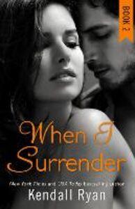 Ebook in inglese When I Surrender (When I Break Series, Book 2) Ryan, Kendall