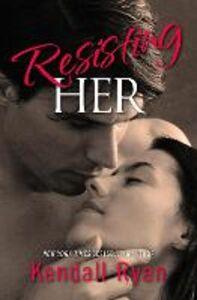 Foto Cover di Resisting Her, Ebook inglese di Kendall Ryan, edito da HarperCollins Publishers