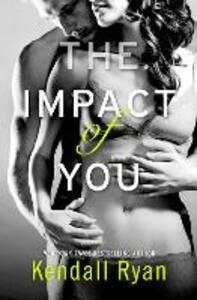 The Impact of You - Kendall Ryan - cover