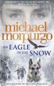 Foto Cover di An Eagle in the Snow, Ebook inglese di Michael Morpurgo, edito da HarperCollins Publishers