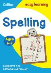 Spelling Ages 6-7: New Edition - Collins Easy Learning,Karina Law - cover